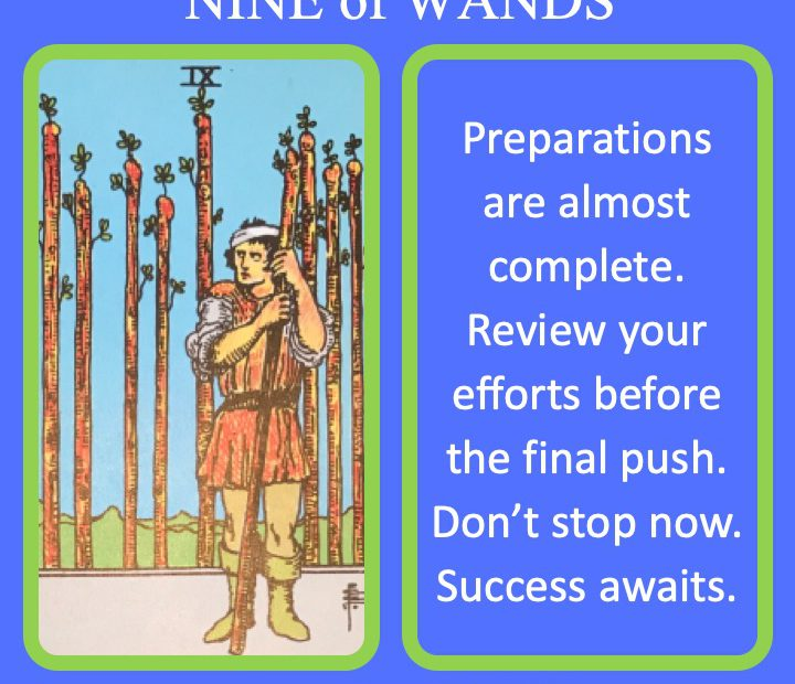The RWS Minor Arcana Tarot Card, the 9 of Wands, shows a worker planning their final touches indicating the successful completion of important work.
