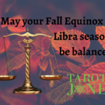 """Justice scales on a background of fall leaves with the words """"May your Fall Equinox and Libra Season be balanced."""""""